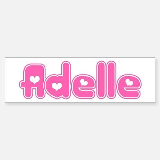 """Adelle"" Bumper Bumper Bumper Sticker"