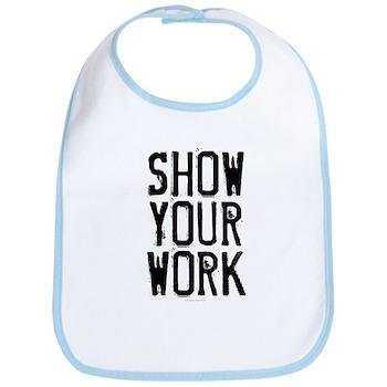 Show Your Work Bib