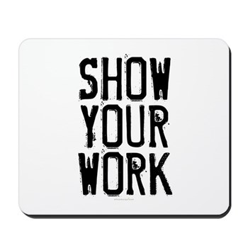 Show Your Work Mousepad