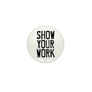 Show Your Work Mini Button (10 pack)
