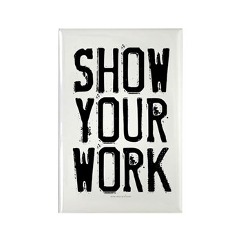 Show Your Work Rectangle Magnet (10 pack)