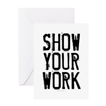 Show Your Work Greeting Card
