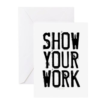Show Your Work Greeting Cards (Pk of 20)