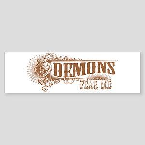 Demons Fear Me Sticker (Bumper)