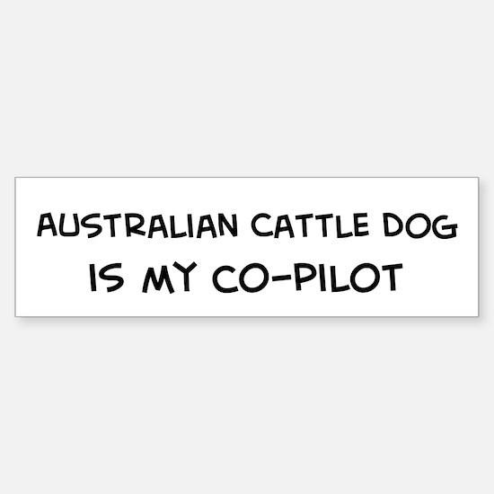 Australian Cattle Dog Bumper Bumper Bumper Sticker