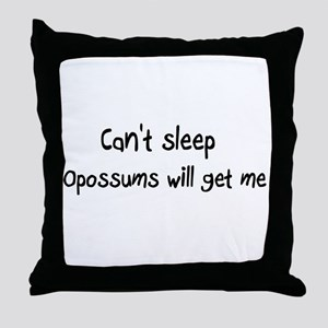 Can't sleep, Opossums will ge Throw Pillow