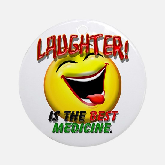 Laughter is the Best Medicine Ornament (Round)