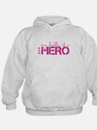 My daddy is a HERO Hoodie