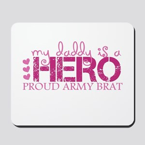 My daddy is a hero ... army b Mousepad