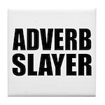 writer editor adverb slayer Tile Coaster