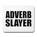 writer editor adverb slayer Mousepad