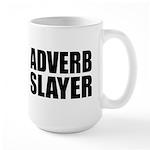 writer editor adverb slayer Large Mug