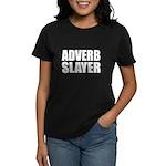 writer editor adverb slayer Women's Dark T-Shirt