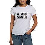 writer editor adverb slayer Women's T-Shirt