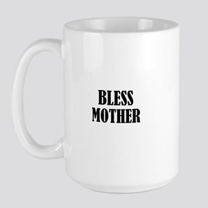 BLESS MOTHER Large Mug