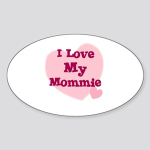 I Love My Mommie Oval Sticker