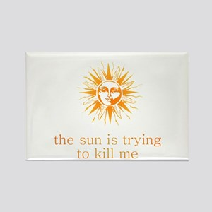 The Sun is Trying to Kill Me Rectangle Magnet