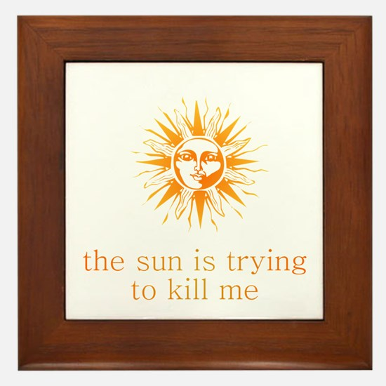 The Sun is Trying to Kill Me Framed Tile
