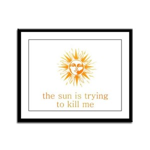 The Sun is Trying to Kill Me Framed Panel Print