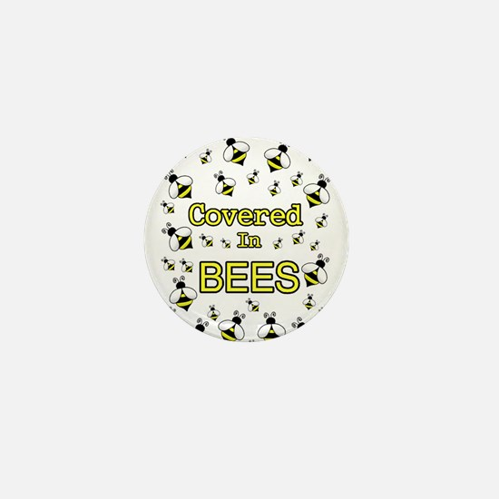 COVERED IN BEES Mini Button