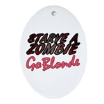 Starve a Zombie Ornament (Oval)