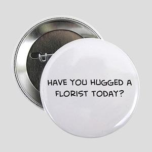 Hugged a Florist Button
