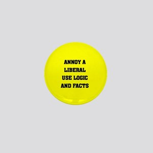 ANNOY A LIBERAL USE FACTS AND LOGIC Mini Button