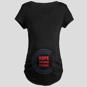 Hope Springs Eternal Maternity Dark T-Shirt