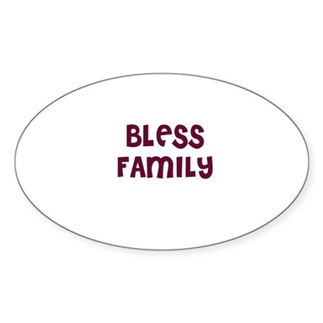 BLESS FAMILY Oval Sticker