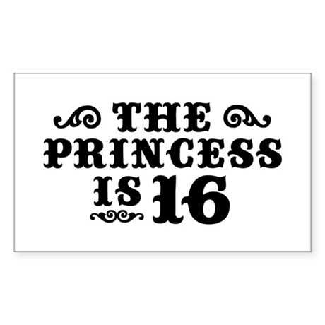 The Princess is 16 Sticker (Rectangle)