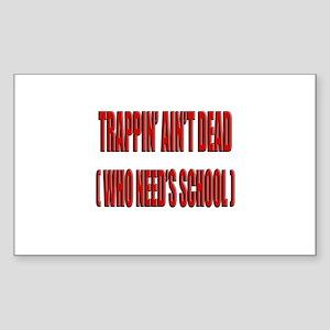 Trappin' Ain't Dead Sticker (Rectangle)
