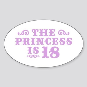 The Princess is 18 Sticker (Oval)