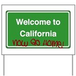 WelcomeToCaliforniaNowGoHome Yard Sign
