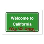 WelcomeToCaliforniaNowGoHome Sticker (Rectangle 50
