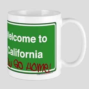 WelcomeToCaliforniaNowGoHome Mug