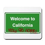 WelcomeToCaliforniaNowGoHome Mousepad