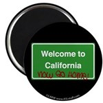 WelcomeToCaliforniaNowGoHome Magnet