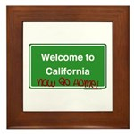 WelcomeToCaliforniaNowGoHome Framed Tile