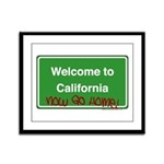 WelcomeToCaliforniaNowGoHome Framed Panel Print