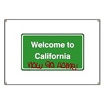 WelcomeToCaliforniaNowGoHome Banner