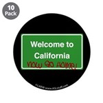 "WelcomeToCaliforniaNowGoHome 3.5"" Button (10 pack)"