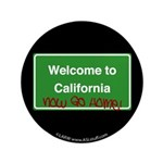 "WelcomeToCaliforniaNowGoHome 3.5"" Button"