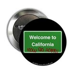"WelcomeToCaliforniaNowGoHome 2.25"" Button (10 pack"