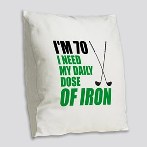 70 Daily Dose Of Iron Burlap Throw Pillow