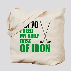 70 Daily Dose Of Iron Tote Bag
