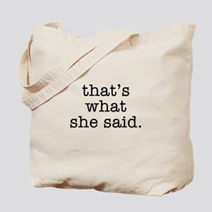 """That's What She Said"" Tote Bag"