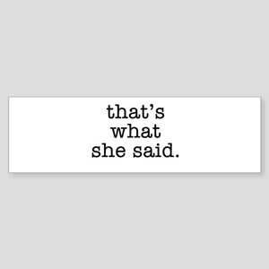 """That's What She Said"" Sticker (Bumper)"