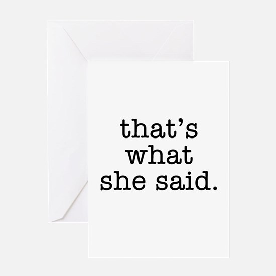 """That's What She Said"" Greeting Card"