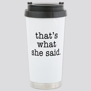 """That's What She Said"" Stainless Steel Travel Mug"