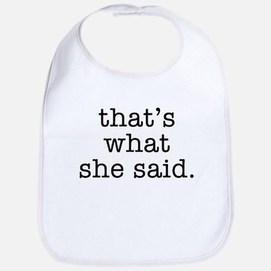"""""""That's What She Said"""" Bib"""